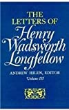 The Letters of Henry Wadsworth Longfellow, 1814-1843 (v. 1 & 2), Henry Wadsworth Longfellow, 0674527259