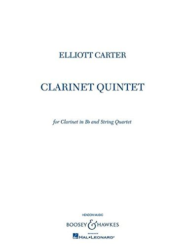 Clarinet Quintet: for Clarinet in B-flat and String Quartet Score and - Clarinet Carter
