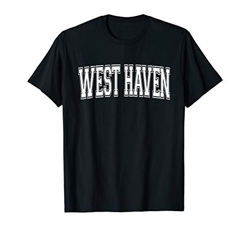 WEST HAVEN CT CONNECTICUT USA Vintage Sports Varsity Style T-Shirt (Only The Best West Haven Ct)