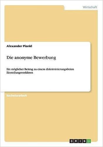 die anonyme bewerbung ein mglicher beitrag zu einem alexander plankl amazonde bcher - Anonymisierte Bewerbung