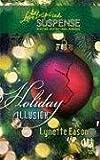Holiday Illusion (Amazon Adventure Series #3) (Steeple Hill Love Inspired Suspense #126)