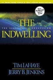 The Indwelling (2000) (Book) written by Jerry B. Jenkins, Tim LaHaye