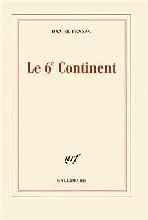 Le 6e continent ; précédé de, Ancien malade des hôpitaux de Paris