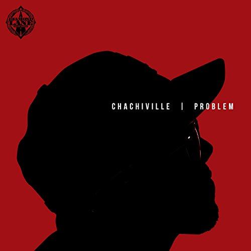 Chachiville [Explicit]