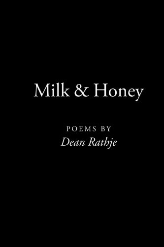 Milk & Honey: poems by Dean Rathje
