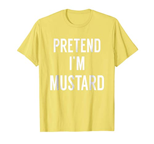 Pretend I'm a Mustard Lazy Halloween Couples Costume Tshirt -