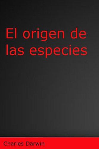 El origen de las especies-Charles Darwin en Español (Spanish Edition) by [