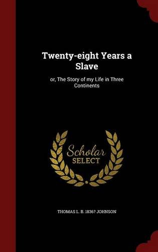 Download Twenty-eight Years a Slave: or, The Story of my Life in Three Continents pdf