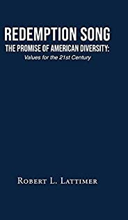 Redemption Song The Promise of American Diversity: Values for the 21st Century