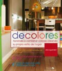 Descargar Libro Decolores: Aprenda A Combinar Colores Creando Su Propio Estilo De Hogar Anna Stamer