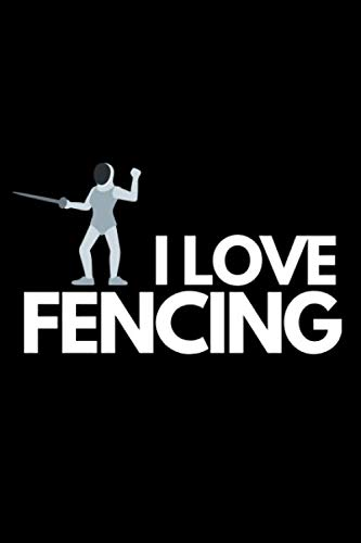 Individual Halloween Costume Ideas (I Love Fencing: Funny Fencing Notebook/Journal (6