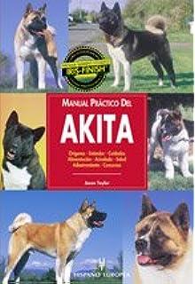 Manual práctico del akita (Manuales prácticos de perros)