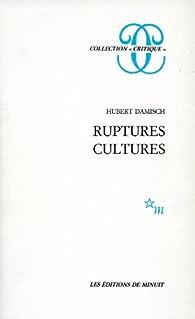 Ruptures, cultures par Hubert Damisch