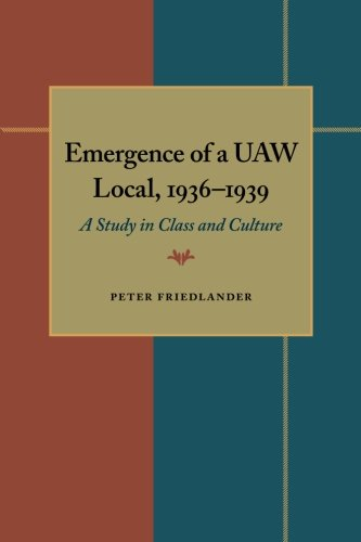 The Emergence of a UAW Local, 1936–1939: A Study in Class and Culture