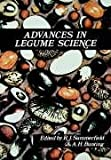 Advances in Legume Science, R J Summerfield, 0855212233
