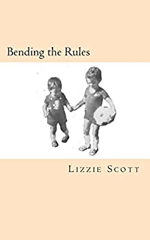 Bending the Rules by [Scott, Lizzie]