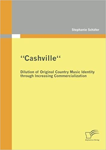 Book 'Cashville'' - Dilution of Original Country Music Identity through Increasing Commercialization by Stephanie Atchley (2012-04-30)