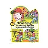 Teaching Shooting Sports to Persons with Disabilities, Robin B. Taylor, Dennis M. Carpenter, 0916682668