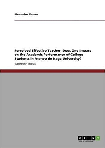 Perceived Effective Teacher: Does One Impact on the Academic Performance of College Students in Ateneo de Naga University?