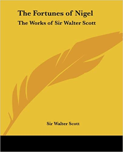Book The Fortunes of Nigel: The Works of Sir Walter Scott