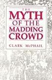 The Myth of the Madding Crowd, McPhail, Clark, 0202304248