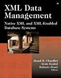 img - for XML Data Management: Native XML and XML-Enabled Database Systems by Akmal B. Chaudhri (2003-03-22) book / textbook / text book