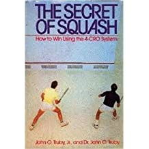 The Secret of Squash: How to Win Using the 4-Cro System