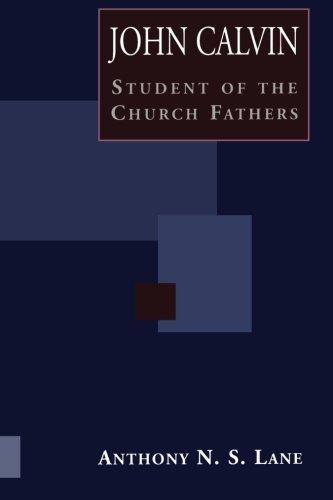 John Calvin Student of Church Fathers