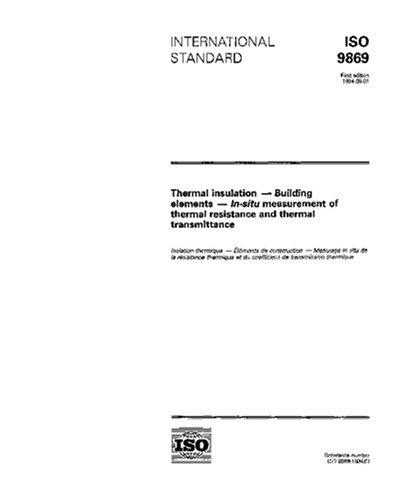 ISO 9869:1994, Thermal insulation -- Building elements -- In-situ measurement of thermal resistance and thermal transmittance