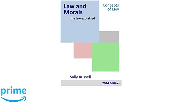 Law and Morals the law explained (Volume 6): Sally Russell ...