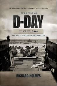 The Story of D-Day: June 6, 1944: The Allied Invasion of Normandy ...
