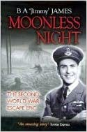 Moonless Night: The Second World War Escape Epic