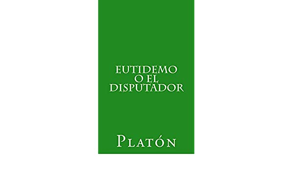 Eutidemo o el disputador eBook: Platón, Patricio de Azcárate: Amazon.es: Tienda Kindle