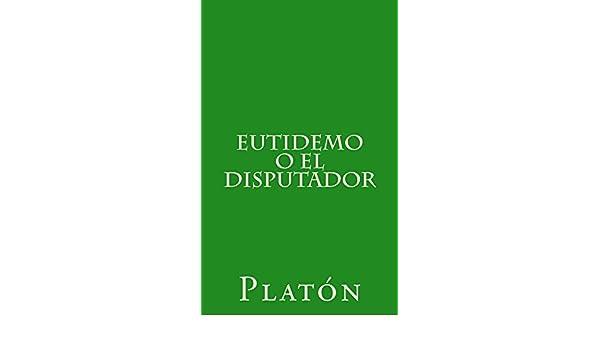 Eutidemo o el disputador eBook: Platón, Patricio de Azcárate: Amazon.es: Tienda Kindle