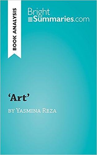 Book Analysis: Art by Yasmina Reza: Summary, Analysis and Reading Guide (BrightSummaries.com)
