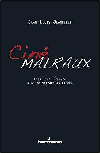Livre gratuits en ligne Cinémalraux: Essai sur l'oeuvre d'André Malraux au cinéma epub, pdf