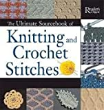 The Ultimate Sourcebook of Knitting and Crochet Stitches by Editors of Reader's Digest (2003-06-23)