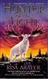 Front cover for the book Hunter of the Light by Risa Aratyr