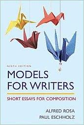 models for writers short essays for composition 9th edition Buy models for writers: short essays for composition 10th edition (9780312531133) by alfred rosa for up to 90% off at textbookscom.