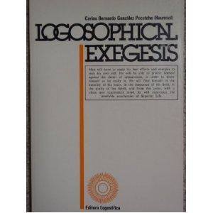 Logosophical Exegesis - Pecotche (Raumsol), Carlos Bernardo González; Carlos Bernardo González Pecotche (Raumsol)