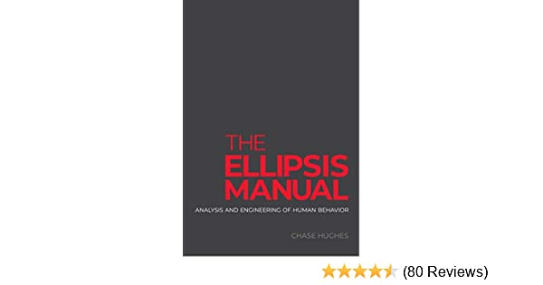The ellipsis manual analysis and engineering of human behavior the ellipsis manual analysis and engineering of human behavior kindle edition by chase hughes health fitness dieting kindle ebooks amazon fandeluxe Gallery