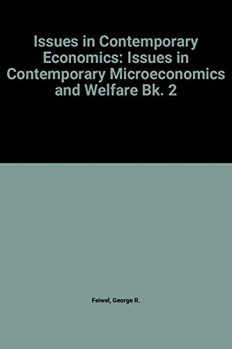 Issues in Contemporary Economics: Issues in Contemporary Microeconomics and Welfare Bk. 2