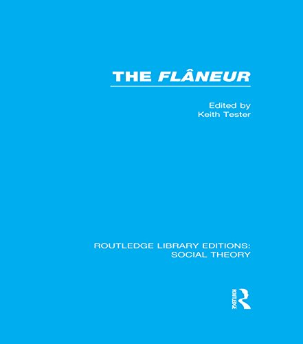 Download The Flaneur (RLE Social Theory) (Routledge Library Editions: Social Theory) Pdf