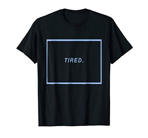 TIRED. Aesthetic T-shirt - Text Blue Aesthetic Vaporwave Tee
