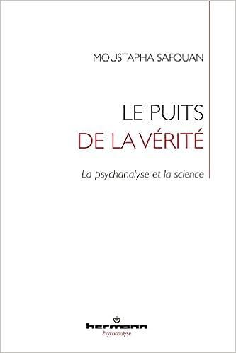 Le puits de la vérité: La psychanalyse et la science HR.HERMAN.PSYCH: Amazon.es: Moustapha Safouan: Libros en idiomas extranjeros