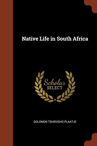 Native Life in South Africa Solomon Tshekisho Plaatje