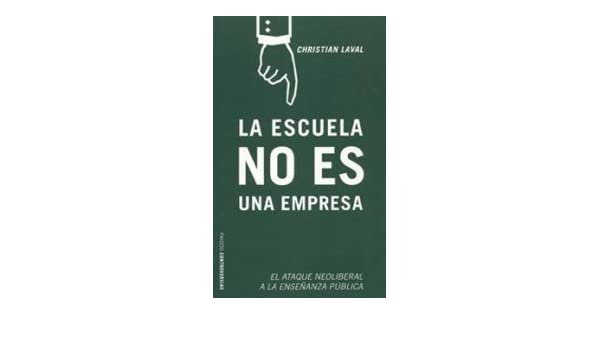 La Escuela No Es Una Empresa/ the School Is Not an ...