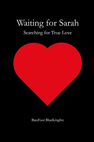 Waiting for Sarah: Searching for True ()
