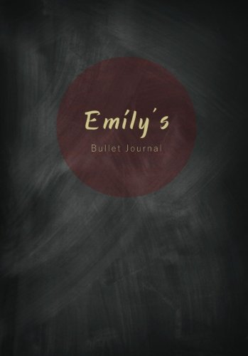 Emily's Bullet Journal: A Personalized Name Dot Grid Notebook/Planner/Organizer (A5) (Cute Notebooks, Journals and Other Unique Birthday ... Best Friend and Other Women and Teen Girls)) pdf epub