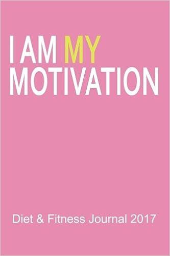diet fitness journal 2017 i am my motivation pink start your